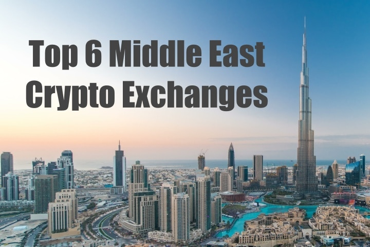 Top 6 Middle East Crypto Exchanges