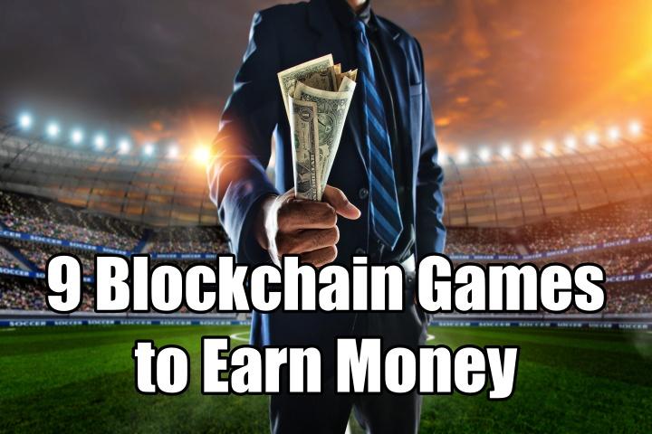 9 Blockchain Games to Earn Money